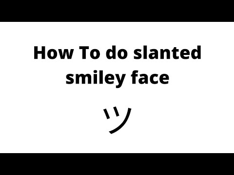 How To Do The Slanted Smiley Face On Android/Mobile