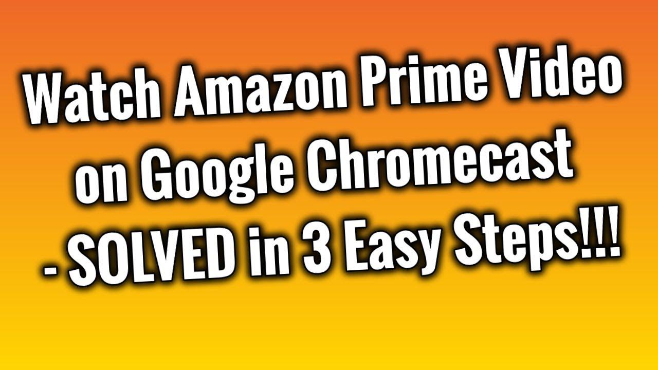 Google Chromecast Amazon Prime