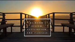 What We Believe: IBC Bonn's Vision, Affiliation, and Purpose