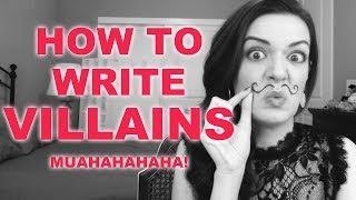 How to Write Antagonists and Villains