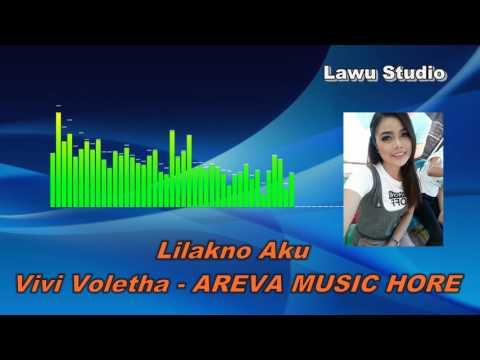 Lilakno Aku - Voc Vivi Voletha - Areva Music Hore Dangdut Koplo Terbaru 2017