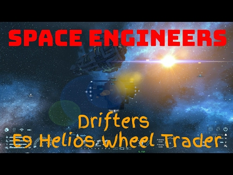 [Space Engineers] Drifter E9:  Helios Wheel Trader