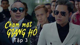 Phim Hài Hành Động 2020 - Chạm Mặt Giang Hồ Tập 3 - Dương Nhất Linh, Hiến Hiền, Thanh Tân