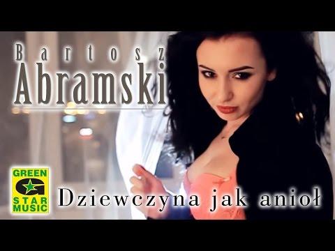 Bartosz Abramski - Dziewczyna jak anioł (official video)