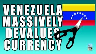 Venezuela Massive DEVALUATION of Currency in Panic Attempt to Reverse the COLLAPSE!