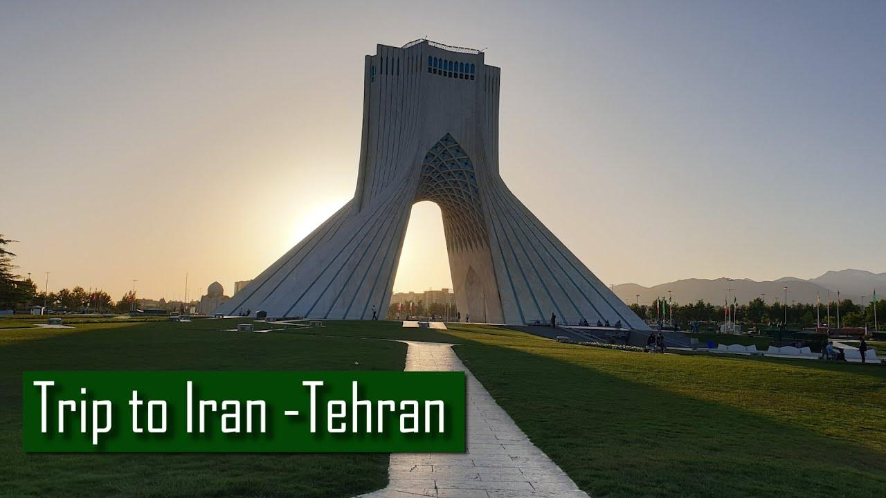 Tehran - Trip to Iran