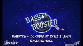 MANIATICA    DJ COBRA FT ZKYLZ & LANDY  EPICENTER BASS
