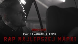 Kaz Bałagane/APmg - Rap Najlepszej Marki