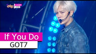 [HOT] GOT7 - If You Do, 갓세븐 - 니가 하면, Show Music core 20151017
