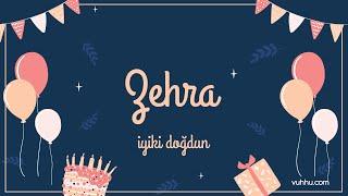 İyi ki Doğdun Zehra (Kişiye Özel Pop Doğum Günü Şarkısı) Vuhhu