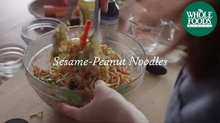 Homemade Healthy Recipe | Sesame-peanut Noodles | Whole Foods Market