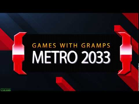 Games with Gramps: Metro 2033