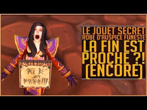 World Of Warcraft - La Fin est PROCHE  Encore  Jouet Secret Robe d'auspice funeste