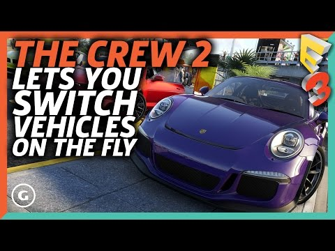 The Crew 2 Gameplay Shows You Switching Vehicles On The Fly | E3 2017 GameSpot Show