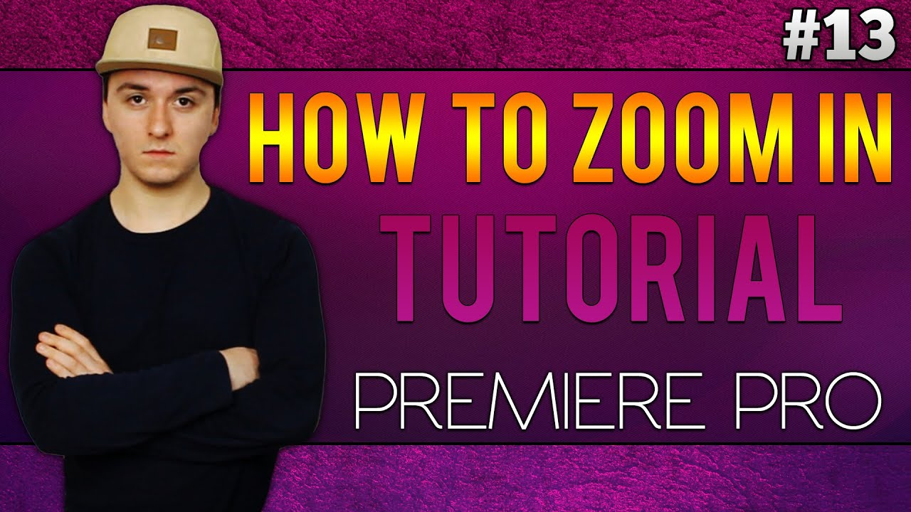 Adobe Premiere Pro CC: How To Zoom In On A Picture/Video – Tutorial #13