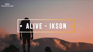 Alive -   Ikson   [Best Backsound Free]