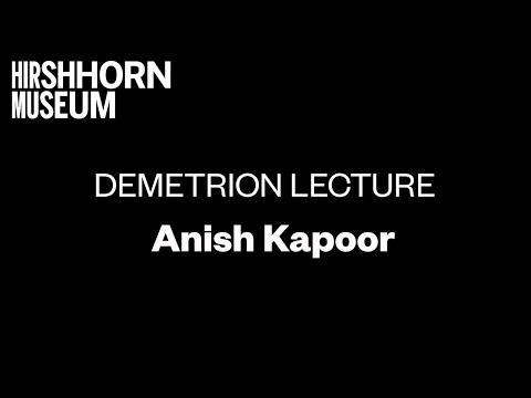 Anish Kapoor at Hirshhorn: Demetrion Lecture
