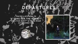 """A Song For The Sunset"" by Departures - Split 7inch with Moose Blood out November 12th"