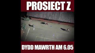 Prosiect Z | Ysgol Tryfan | Dydd Mawrth 6.05