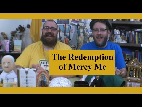 Theology Thursday: The Redemption of Mercy Me