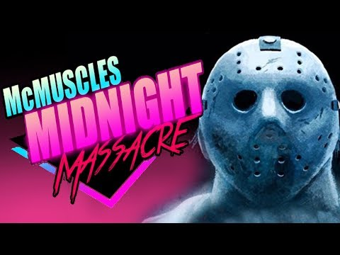 McMuscles Midnight Massacre - Friday The 13th: Never Hike Alone