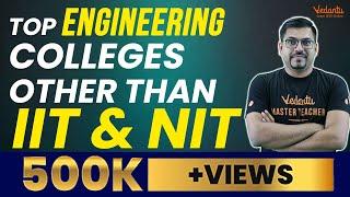 Top Engineering Colleges Other Than IIT \u0026 NIT || Harsh Priyam Sir || Vedantu Math