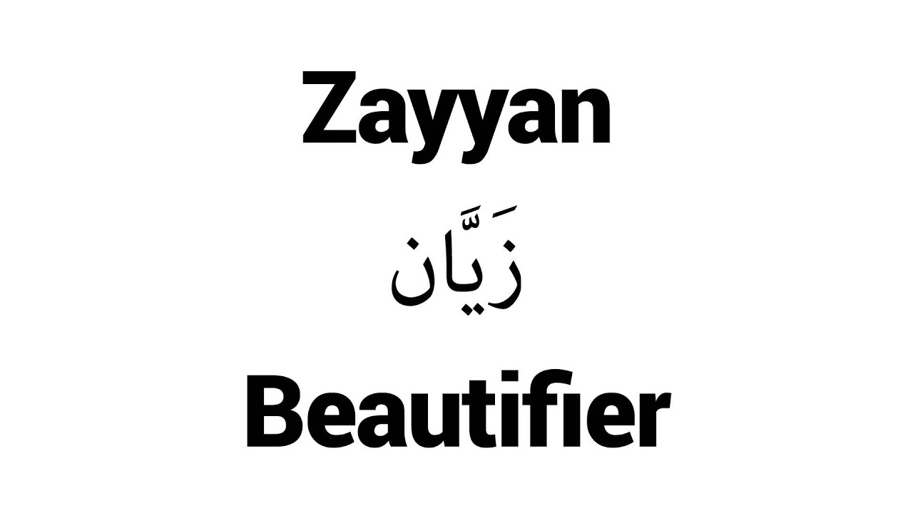 Zayyan - Islamic Name Meaning - Baby Names for Muslims