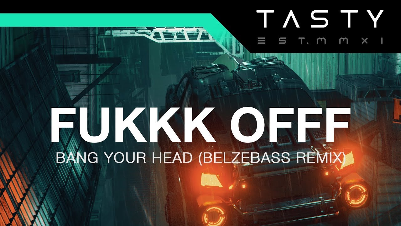 Fukkk Offf - Bang Your Head (Belzebass Remix)
