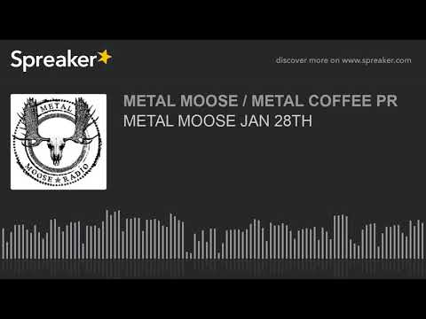 METAL MOOSE JAN 28TH