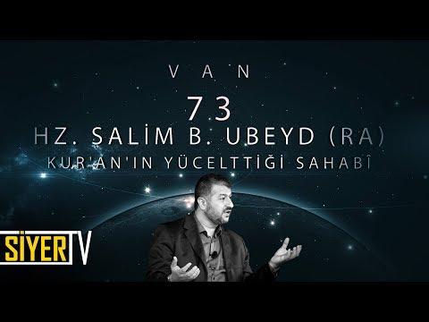 73. Hz. Salim B. Ubeyd (r.a) Kur'an'ın Yücelttiği Sahabî / Van