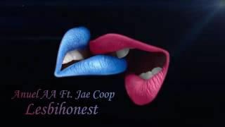 Anuel AA ft Jae cop Lesbihonest Letra