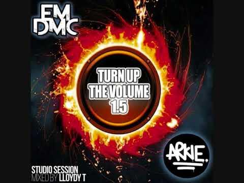 Turn Up The Volume 1.5 - Dj Lloydy-T - Mc's Arkie & EM:DMC