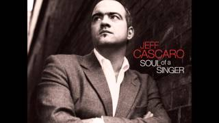 JEFF CASCARO - Soul Of A Singer (Not the video)