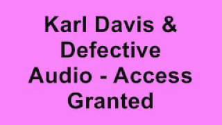 Karl Davis & Defective Audio - Access Granted (DJ Misjah & DJ Tim Access Remix)