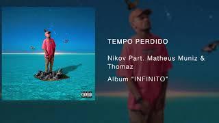 Baixar Nikov - Tempo Perdido [Remix] pt. Matheus Muniz & Thomaz