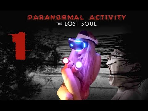Paranormal Activity: The Lost Soul VR (PS4 PSVR) Walkthrough Part 1 w/ commentary