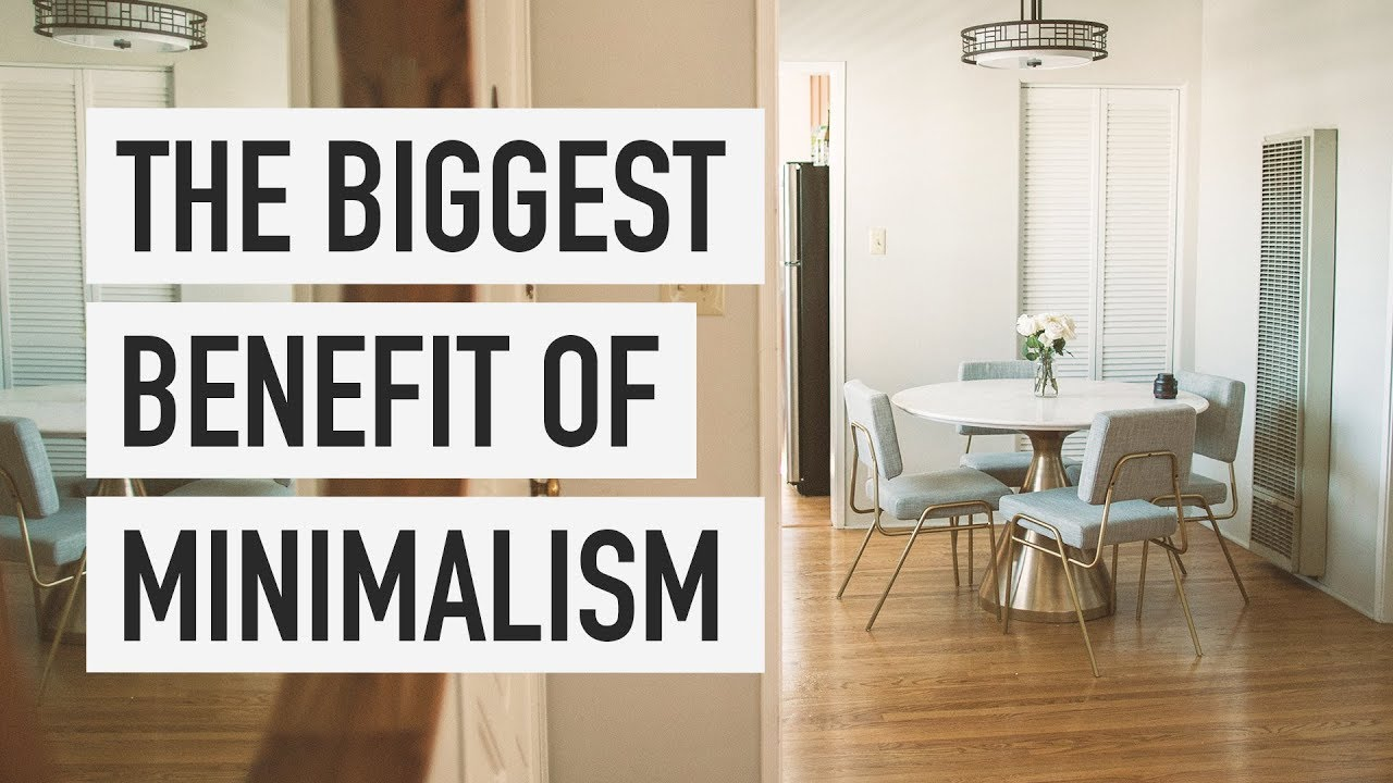 The Biggest Benefit of Minimalism (For Me)