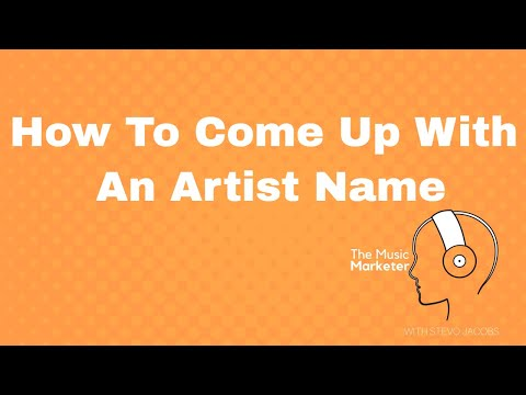 How To Come Up With An Artist Name