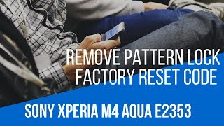 Buka kunci pola Sony Xperia M4 Aqua E2353