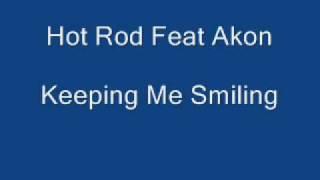 Hot Rod Feat Akon Keeping Me Smiling