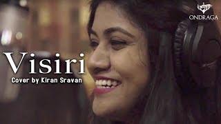 Visiri Cover Kiran Sravan | Ganesh Ram | Ennai Noki Paayum Thota | Ondraga Entertainment