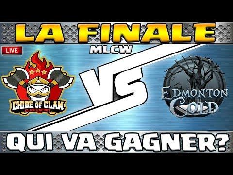 🔴 LA GRANDE FINALE MLCW | CHIBE OF CLAN VS EDMONTON COLD | Clash of clans