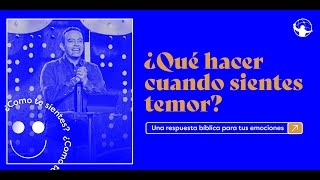 ¿Qué hacer cuando sientes temor?  l ¿Cómo te sientes? l Pastor Rony Madrid
