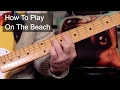 'On The Beach' Chris Rea Guitar Lesson