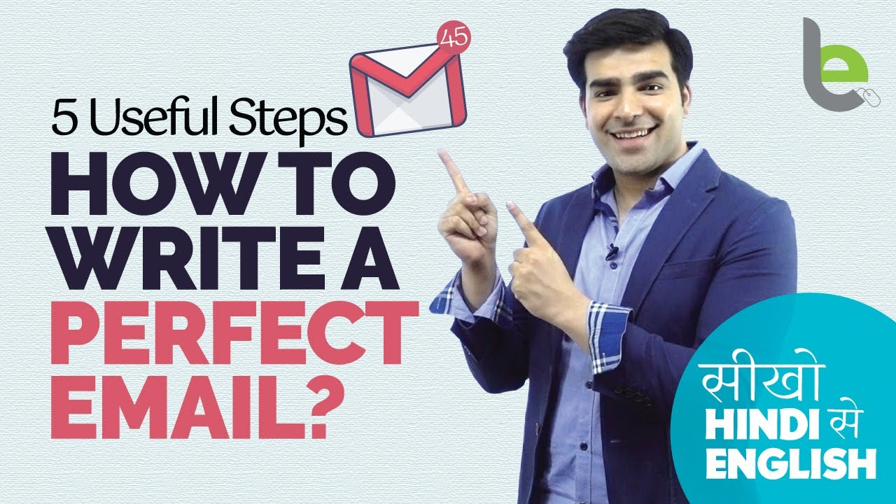 5 Steps - How To Write A Perfect Email? Tips For Effective Communication & Email Writing Skills