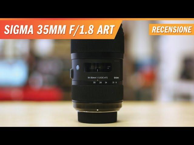 Sigma 18-35mm f/1.8 Art - Recensione e test