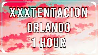 XXXTENTACION - Orlando (1 HOUR)   Extended Loop   Lyrics   UHD   H.A.M.R