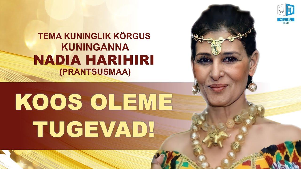Download Kuninganna Nadia Harihiri. Koos oleme jõud!