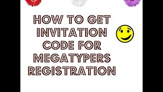 how to get invitation code and make money for megatypers registration