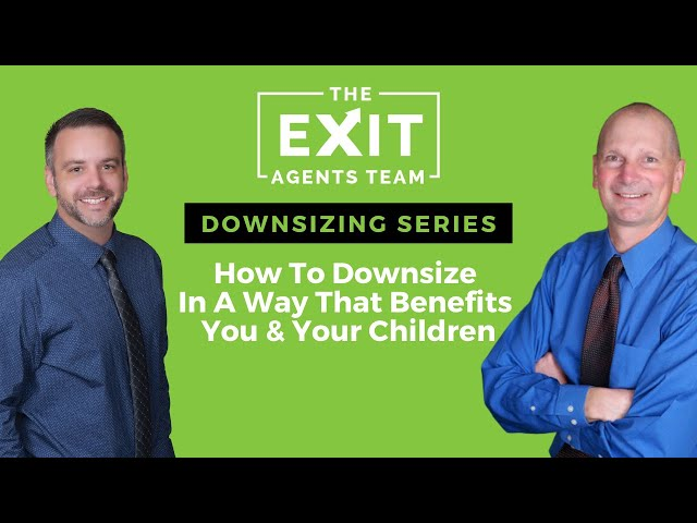 How To Downsize In A Way That Benefits You & Your Children - Eugene, Oregon